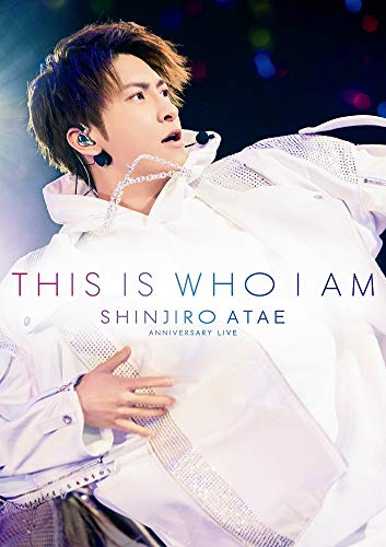 SHINJIRO ATAE (from AAA) Anniversary Live『THIS IS WHO I AM』(Blu-ray Disc)