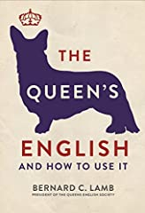 Written by the President of the Queen's English Society and covering all of the basics, this clear and practical guide will teach anyone how to write and use English correctly. What is good English, and why do we need it? The Queen's English ...