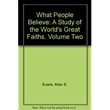 What people believe: A study of the world's great faiths