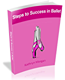Steps to Success in Ballet