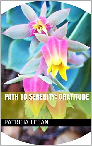 Path to Serenity: GRATITUDE by [Cegan, Patricia]