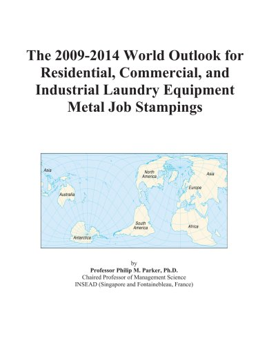 The 2009-2014 World Outlook for Residential, Commercial, and Industrial Laundry Equipment Metal Job Stampings