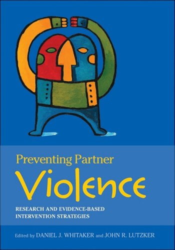 Preventing Partner Violence: Research and Evidence-Based Intervention Strategies