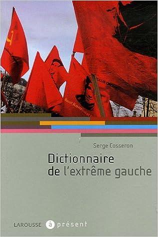 Lire en ligne Dictionnaire de l'extrême gauche epub pdf