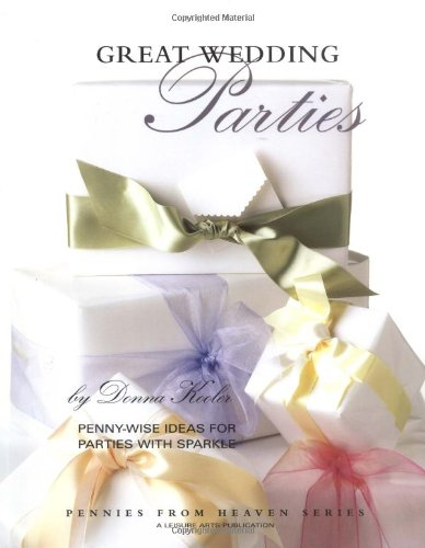 Great Wedding Parties (Leisure Arts #15891) (Pennies from Heaven)