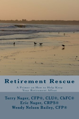 Retirement Rescue: A Primer on How to Help Keep Your Retirement Afloat