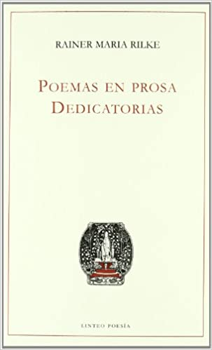 Amazon.com: Poemas en prosa/ Poems in Prose: Dedicatorias (Spanish Edition) (9788496067431): Rainer Maria Rilke: Books