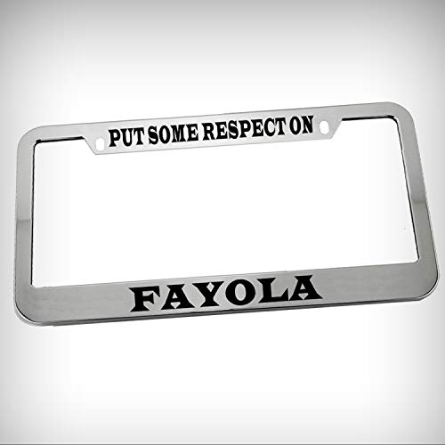 Put Some Respect On Fayola Zinc Metal Tag Holder Car Auto Novelty License Plate Frame Decorative Border - Chrome \ Silver Color Sign for Home Garage Office Decor