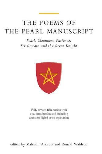 The Poems of the Pearl Manuscript: Pearl, Cleanness, Patience, Sir Gawain and the Green Knight (University of Exeter Press - Exeter Medieval Texts and Studies)