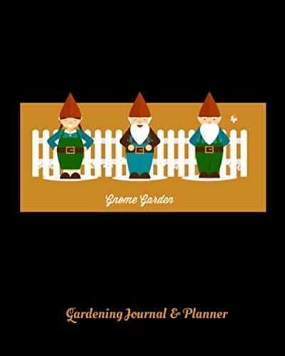 """Gnome Garden Gardening Journal & Planner: Perfect Garden Journal For All Your Gardening Activities & Projects. 8"""" x 10"""" 120 pages"""