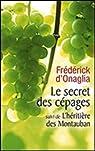Le secret des cépages / L'héritière des Montauban par d'Onaglia