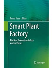 Smart Plant Factory: The Next Generation Indoor Vertical Farms