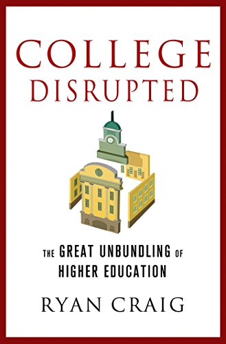 Amazon college disrupted the great unbundling of higher college disrupted the great unbundling of higher education by craig ryan fandeluxe Choice Image