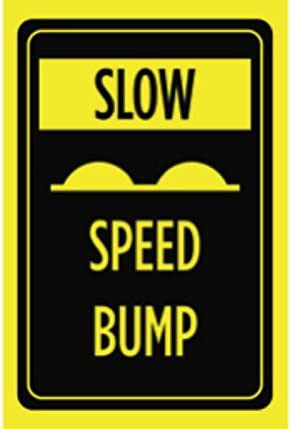 Caution Warning of Speed Bumps Print Bright Yellow Black Picture Symbol Roadway Driving Road Sign Large 12x18 Alum