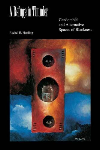 A Refuge in Thunder: Candomblé and Alternative Spaces of Blackness (Blacks in the Diaspora) PDF