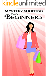 Amazon the essential guide to mystery shopping make money mystery shopping for beginners malvernweather Choice Image