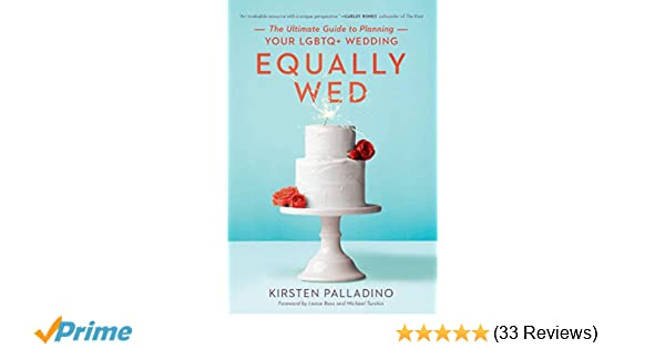 Equally Wed: The Ultimate Guide to Planning Your LGBTQ+