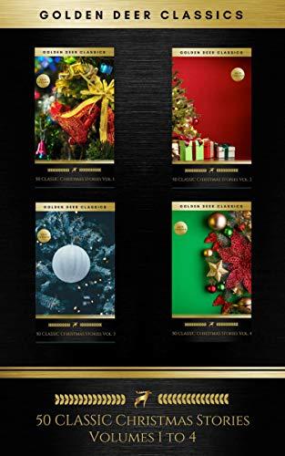 50 Classic Christmas Stories Maxipack: 100+ Authors, 200 Novels, Novellas, Stories, Poems & Carols (Golden Deer Classics) - Deer Golden