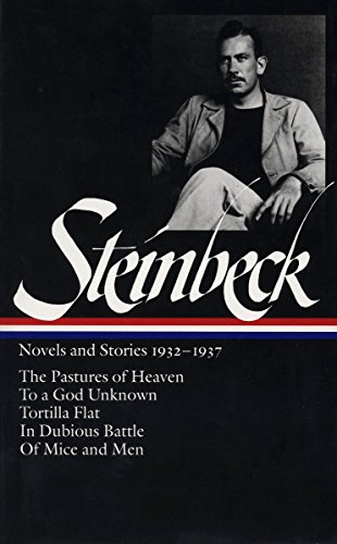 John Steinbeck : Novels and Stories, 1932-1937 : The Pastures of Heaven / To a God Unknown / Tortilla Flat / In Dubious Battle / Of Mice and Men (Library of America) (John Steinbeck Best Friend)