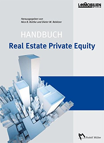 Handbuch Real Estate Private Equity (Englisch) Gebundenes Buch – 25. September 2006 Nico B Rottke Dieter W Rebitzer Immobilien Manager Verlag IMV 3899841506