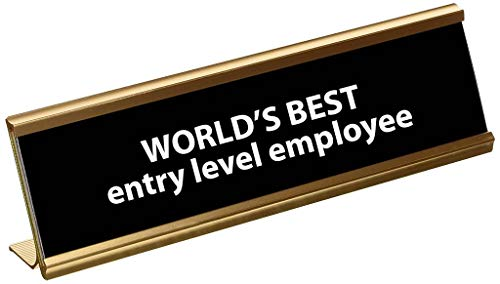 Funny Worlds Best Entry Level Employee Engraved Black Gold Name Plate/Plaque for Desk