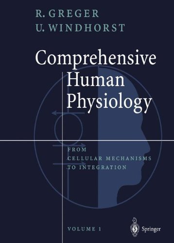 Comprehensive Human Physiology, Vol. 1: From Cellular Mechanisms to Integration