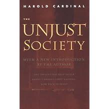 The Unjust Society: Harold Cardinal by Harold Cardinal (January 19,2000)