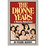 The Dionne Years, Pierre Berton, 039307529X
