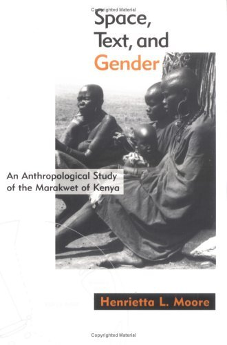 Space, Text, and Gender: An Anthropological Study of the Marakwet of Kenya (Mappings) by Henrietta L. Moore PhD (1995-12-29)
