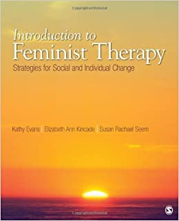Introduction to Feminist Therapy: Strategies for Social and Individual Change by Kathy M. Evans (2010-09-21)