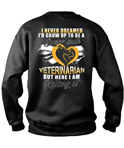 I'd Grow Up to Be A Cute Veterinarian Sweatshirts, I Am Killing It T Shirt-Sweatshirt (XXXL, Black)]()