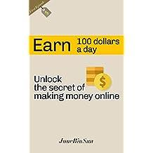 Earn 100 dollars a day, unlock the secret of making money online : (First episode)