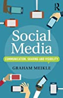 Social Media: Communication, Sharing and Visibility Front Cover