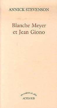 Blanche Meyer et Jean Giono par Annick Stevenson