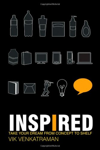 Inspired!: Take Your Product Dream from Concept to Shelf