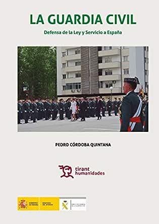 La Guardia Civil defensa de la ley y servicio a España (Plural ...