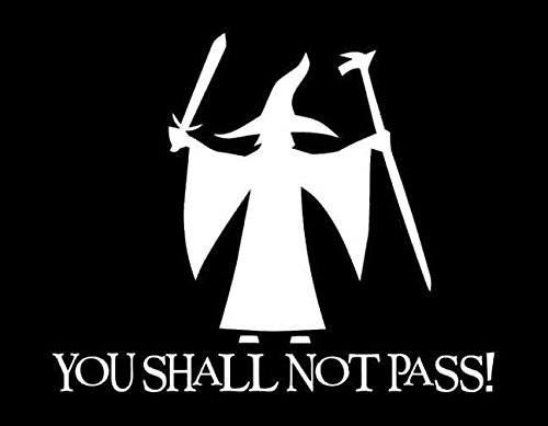 Gandalf The White Costume With Staff (Gandalf You Shall Not Pass Decal Vinyl Sticker|Cars Trucks Vans Walls Laptop| White |5.5 x 5 in|LLI121)