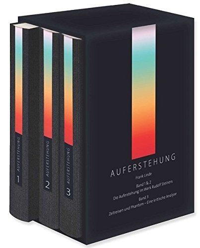Auferstehung: Band 1 und 2: Die Auferstehung im Werk Rudolf Steiners Band 3: Zeitreisen und Phantom - Eine kritische Analyse