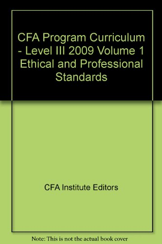 CFA Program Curriculum - Level III 2009 Volume 1 Ethical and Professional Standards