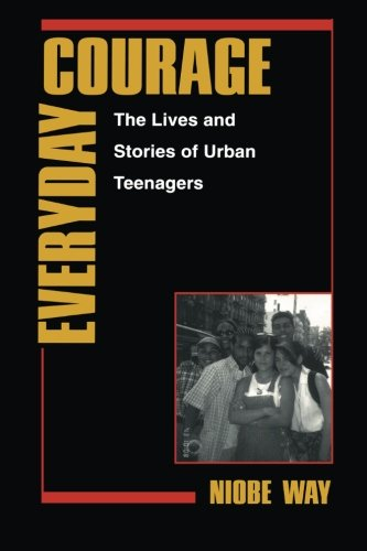 Everyday Courage: The Lives and Stories of Urban Teenagers (Qualitative Studies in Psychology)