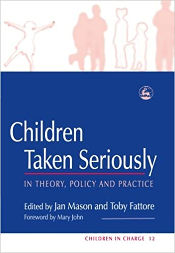 Children Taken Seriously: In Theory, Policy and Practice (Children in Charge)