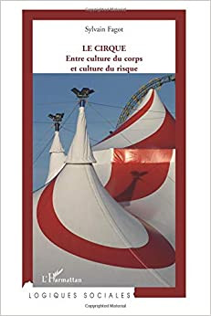 Le cirque : Entre culture du corps et culture du risque