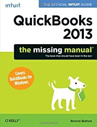 QuickBooks 2013: The Missing Manual: The Official Intuit Guide to QuickBooks 2013 by Biafore, Bonnie (2012) Paperback