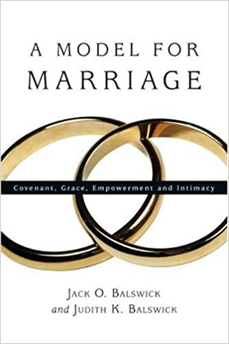 A model for marriage covenant grace empowerment and intimacy a model for marriage covenant grace empowerment and intimacy jack o balswick judith k balswick 9780830827602 amazon books fandeluxe Choice Image