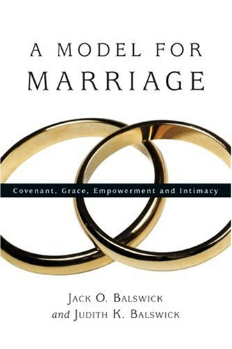 book cover - A Model for Marriage: Covenant, Grace, Empowerment and Intimacy - Jack O. Balswick