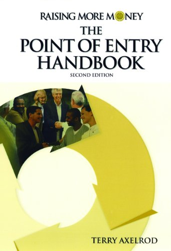 Raising More Money: The Point of Entry Handbook- Second edition Terry Axelrod