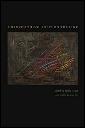 Amazon A Broken Thing Poets On The Line 9781609380540 Emily