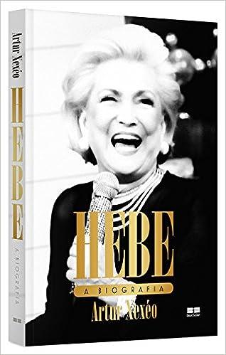 906389bbe Hebe  A biografia - 9788576849506 - Livros na Amazon Brasil