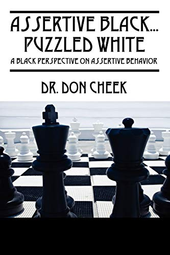Assertive Black...Puzzled White: A Black Perspective on Assertive Behavior