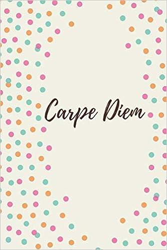 Télécharger livre Carpe Diem: Motivational Notebook, Journal, Diary (110 Pages, Blank, 6 x 9) pdf gratuit